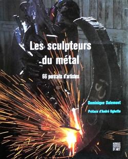 2006-Les sculpteurs du metal–Dominique Dalemont–edition Somogy-couv-250